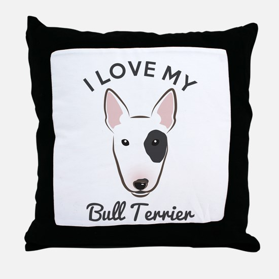 I Love My Bull Terrier Throw Pillow