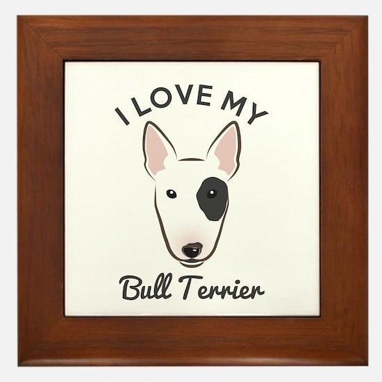 I Love My Bull Terrier Framed Tile