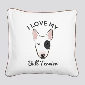 I Love My Bull Terrier Square Canvas Pillow