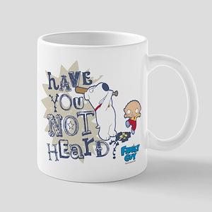 Family Guy Have You Not Heard Mug