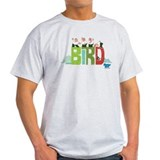 Bird is the word Light T-Shirt