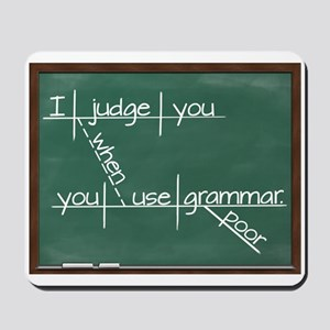 I judge you when you use poor grammar Mousepad