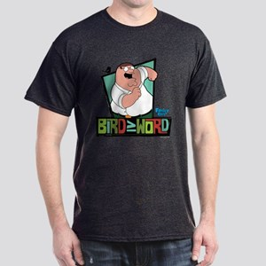 Family Guy Bird is the Word Dark T-Shirt
