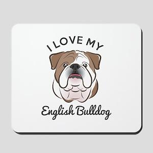 I Love My English Bulldog Mousepad