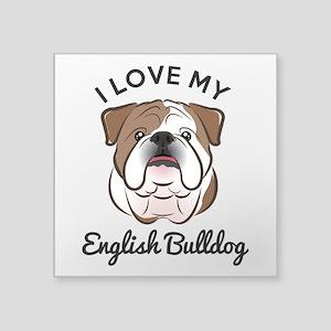 "I Love My English Bulldog Square Sticker 3"" x 3"""