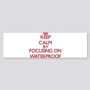 Keep Calm by focusing on Waterproof Bumper Sticker