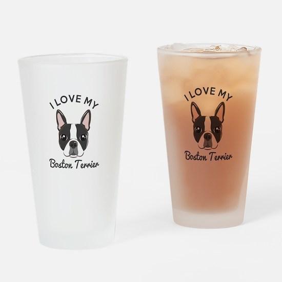 I Love My Boston Terrier Drinking Glass