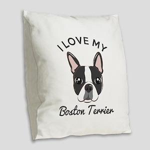 I Love My Boston Terrier Burlap Throw Pillow