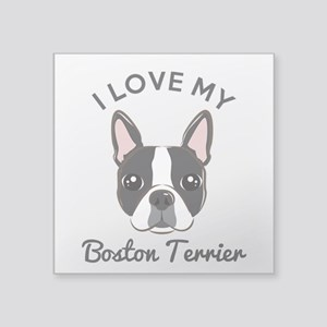 "I Love My Boston Terrier Square Sticker 3"" x 3"""
