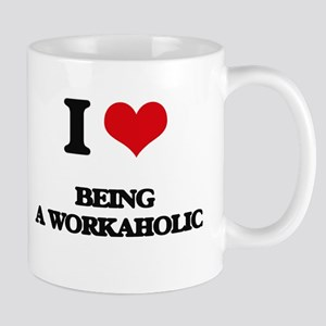 I love Being A Workaholic Mugs