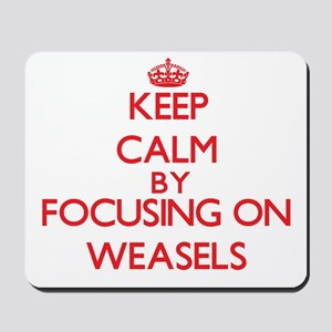 Keep Calm by focusing on Weasels Mousepad