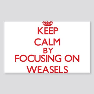 Keep Calm by focusing on Weasels Sticker