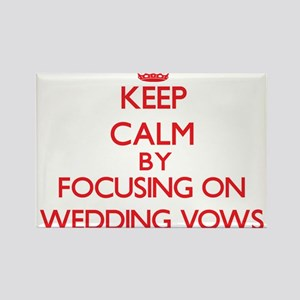 Keep Calm by focusing on Wedding Vows Magnets