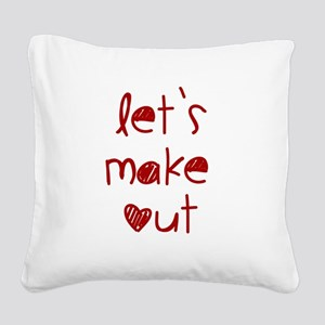 Let's Make Out Square Canvas Pillow