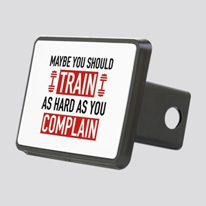 Train As Hard As You Complain Rectangular Hitch Co
