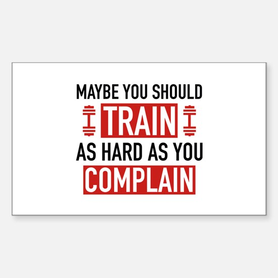 Train As Hard As You Complain Sticker (Rectangle)