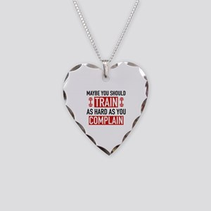 Train As Hard As You Complain Necklace Heart Charm