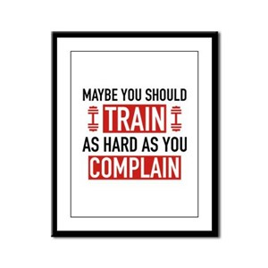 Train As Hard As You Complain Framed Panel Print