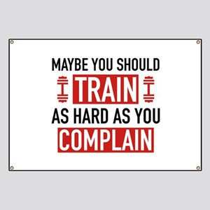 Train As Hard As You Complain Banner