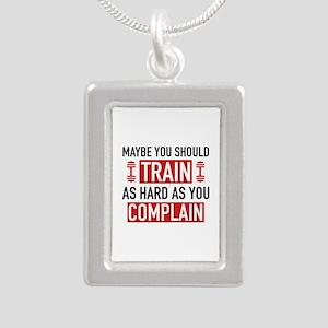 Train As Hard As You Complain Silver Portrait Neck