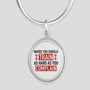 Train As Hard As You Complain Silver Oval Necklace