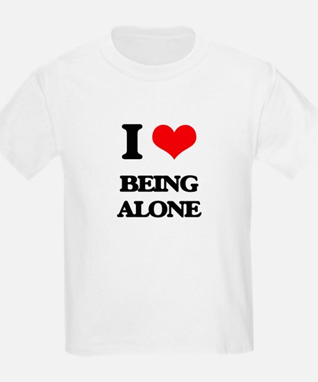 I Love Being Alone T-Shirt