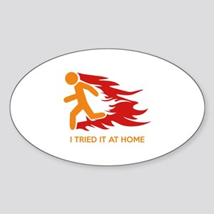I Tried It At Home Sticker (Oval)