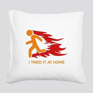 I Tried It At Home Square Canvas Pillow