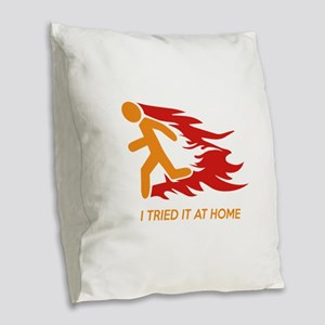 I Tried It At Home Burlap Throw Pillow