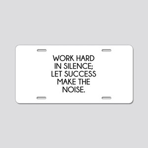 Let Succes Make The Noise Aluminum License Plate