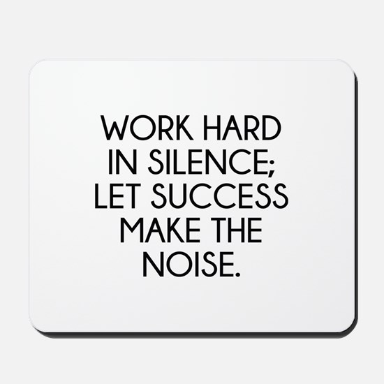 Let Succes Make The Noise Mousepad