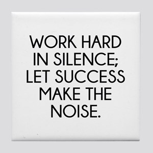 Let Succes Make The Noise Tile Coaster