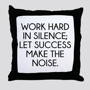 Let Succes Make The Noise Throw Pillow