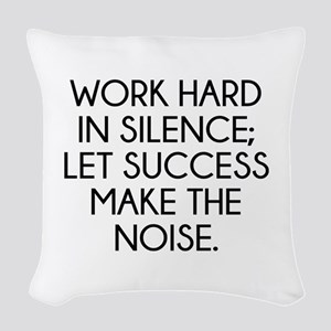 Let Succes Make The Noise Woven Throw Pillow