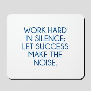 Let Succes Make The Noise Mousepad