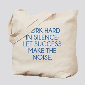 Let Succes Make The Noise Tote Bag