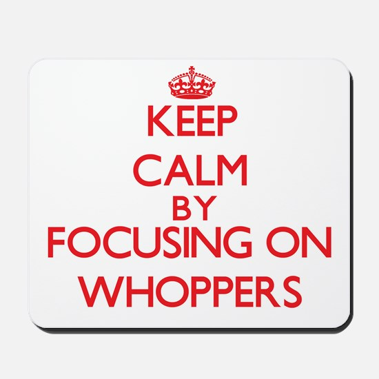 Keep Calm by focusing on Whoppers Mousepad