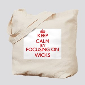 Keep Calm by focusing on Wicks Tote Bag
