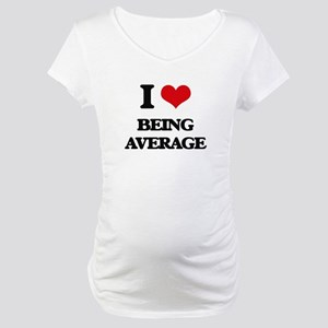 I Love Being Average Maternity T-Shirt