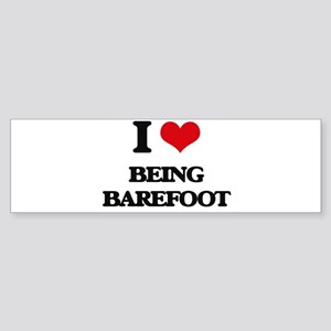 I Love Being Barefoot Bumper Sticker
