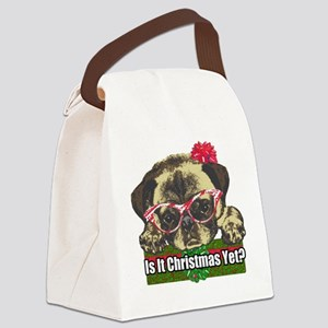 Is it Christmas yet pug Canvas Lunch Bag