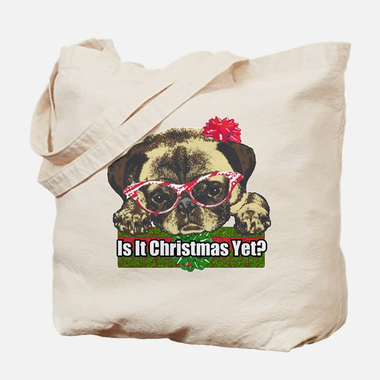 Is it Christmas yet pug Tote Bag