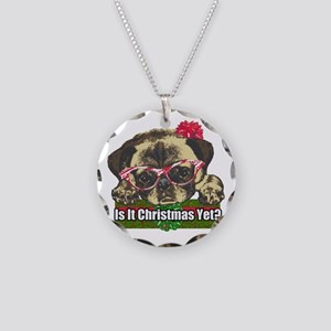 Is it Christmas yet pug Necklace Circle Charm