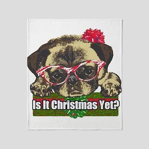 Is it Christmas yet pug Throw Blanket