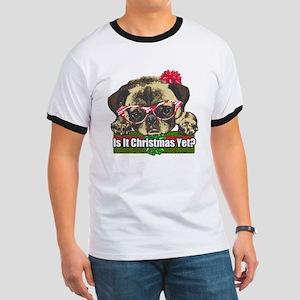 Is it Christmas yet pug Ringer T