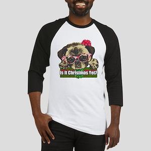 Is it Christmas yet pug Baseball Jersey