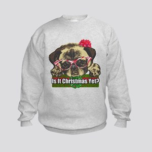 Is it Christmas yet pug Kids Sweatshirt
