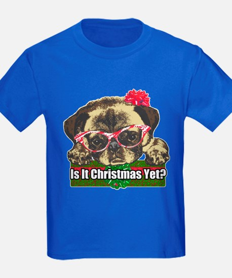 Is it Christmas yet pug T