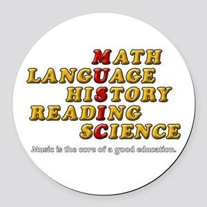Music is The Core of a Good Educa Round Car Magnet