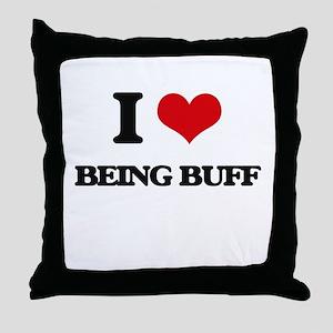 I Love Being Buff Throw Pillow